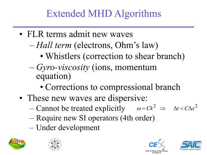 Extended MHD Algorithms