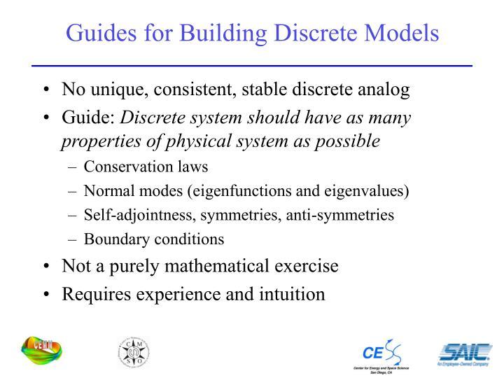 Guides for Building Discrete Models