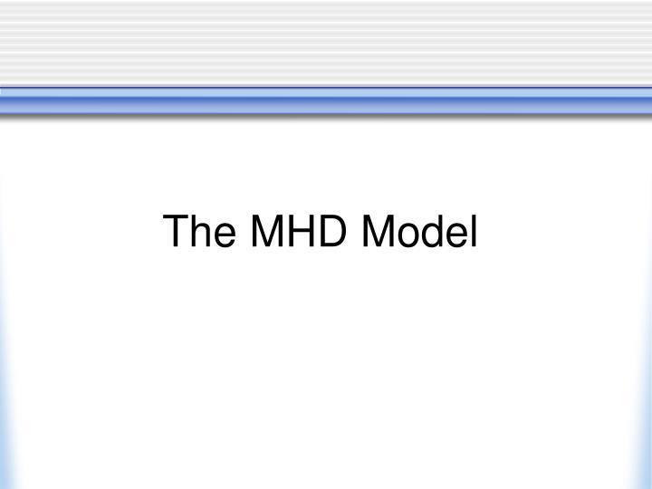 The MHD Model