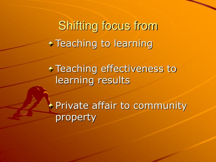 Shifting focus from