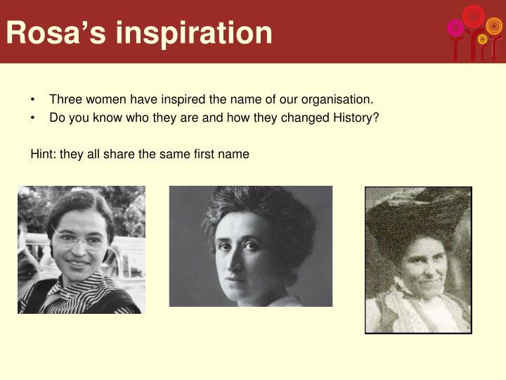 Rosa's inspiration