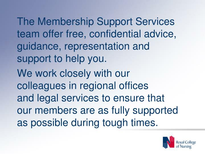 The Membership Support Services team offer