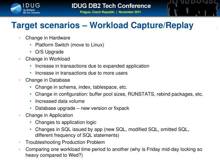 Target scenarios – Workload Capture/Replay