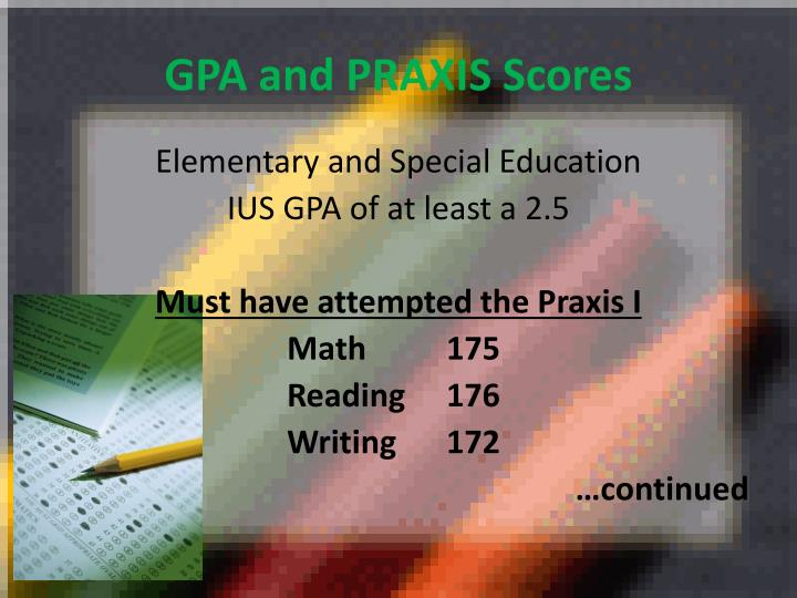 GPA and PRAXIS Scores