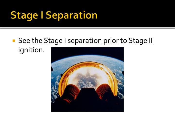 Stage I Separation