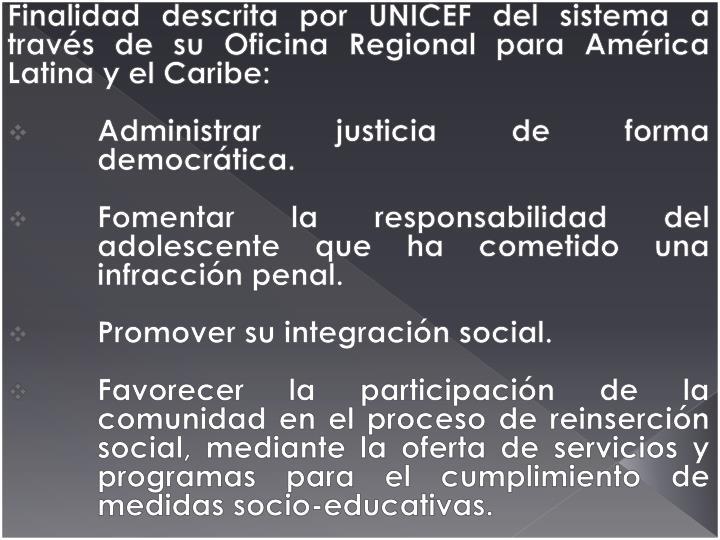Finalidad descrita por UNICEF del sistema a través de su Oficina Regional para América Latina y el Caribe: