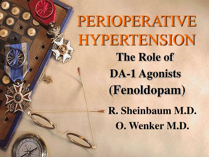 Perioperative hypertension the role of da 1 agonists fenoldopam