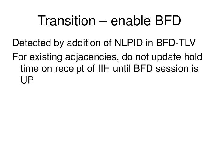 Transition – enable BFD
