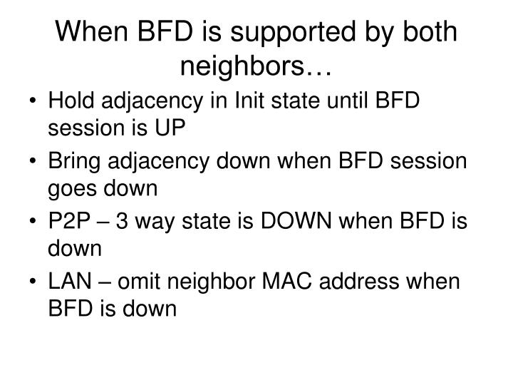 When BFD is supported by both neighbors…