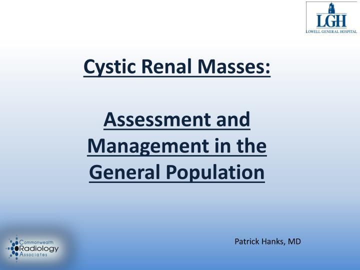Cystic Renal Masses: