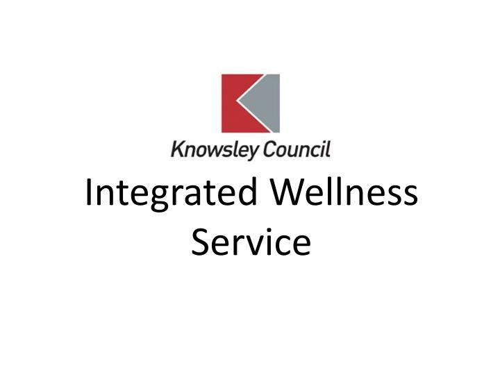 Integrated wellness service