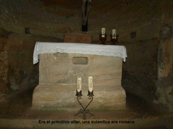 Era el primitivo altar, una auténtica ara romana