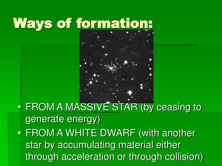 Ways of formation: