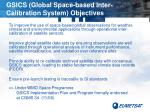 gsics global space based inter calibration system objectives