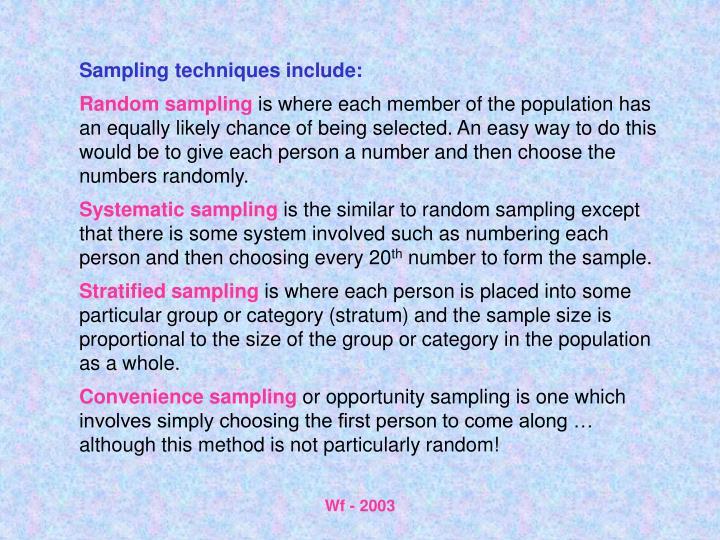 Sampling techniques include: