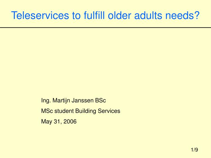 Teleservices to fulfill older adults needs?