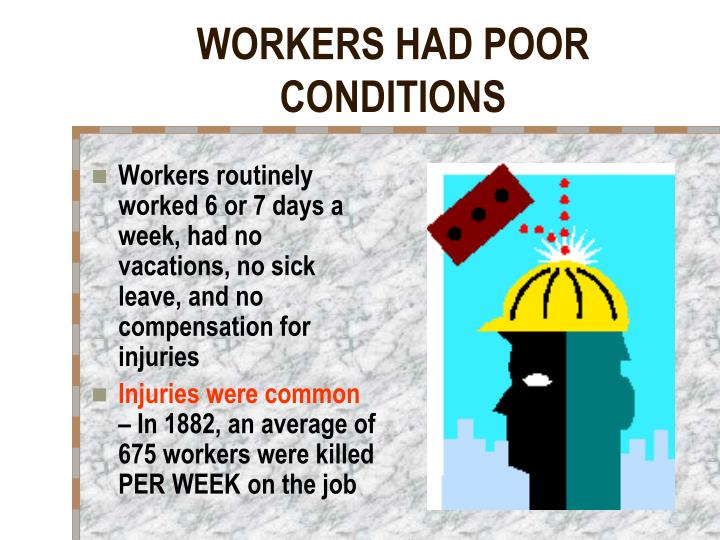 WORKERS HAD POOR CONDITIONS