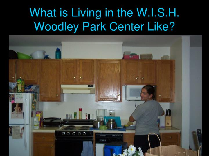 What is Living in the W.I.S.H. Woodley Park Center Like?