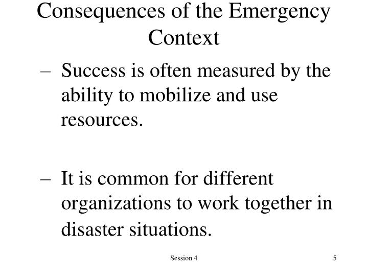 Consequences of the Emergency Context