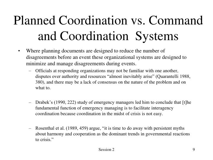 Planned Coordination vs. Command and Coordination  Systems