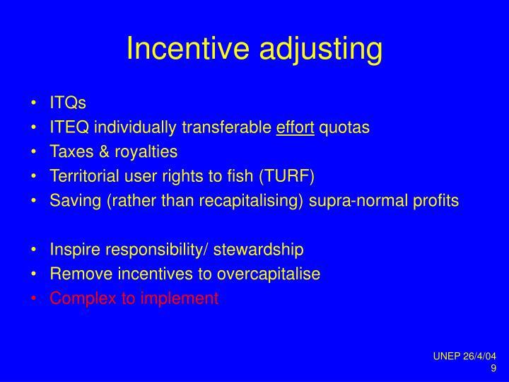 Incentive adjusting