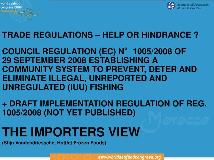 TRADE REGULATIONS – HELP OR HINDRANCE ?