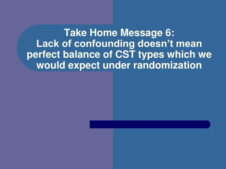 Take Home Message 6: