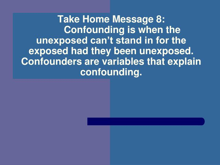 Take Home Message 8: