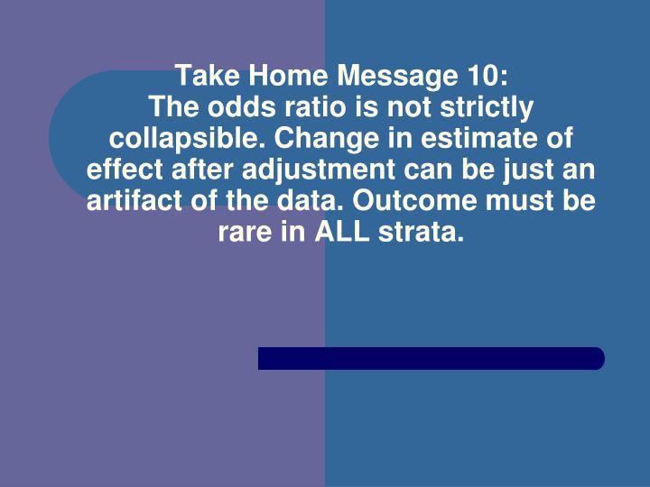 Take Home Message 10: