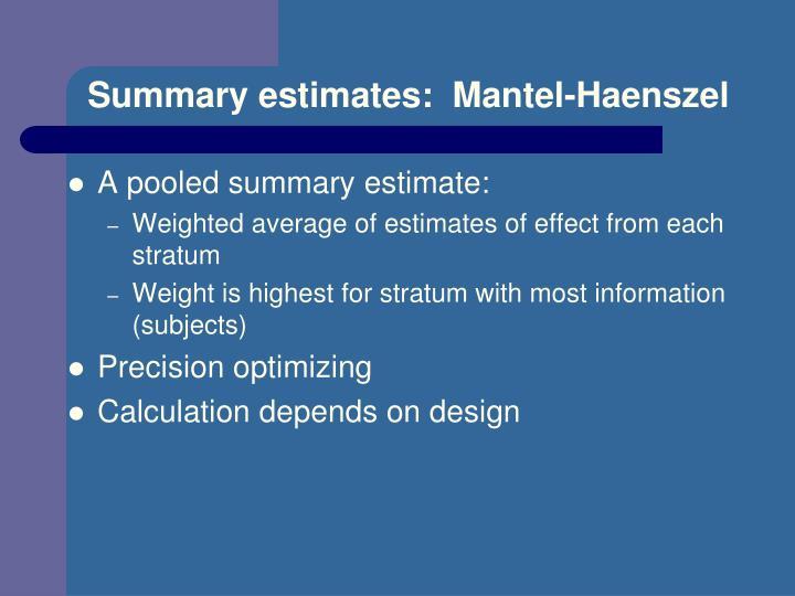 Summary estimates:  Mantel-Haenszel
