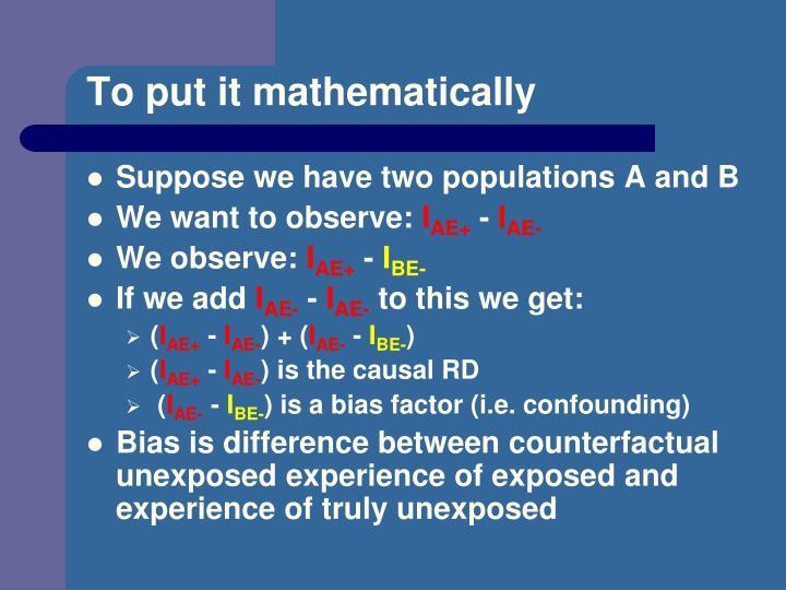 To put it mathematically