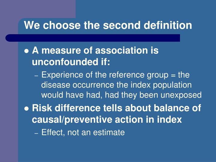 We choose the second definition