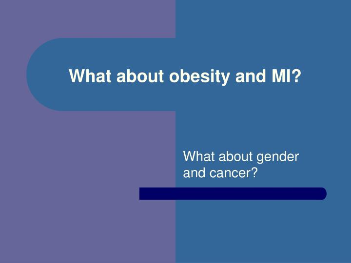 What about obesity and MI?