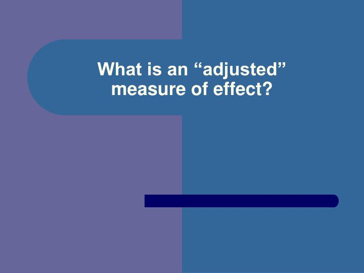"""What is an """"adjusted"""""""