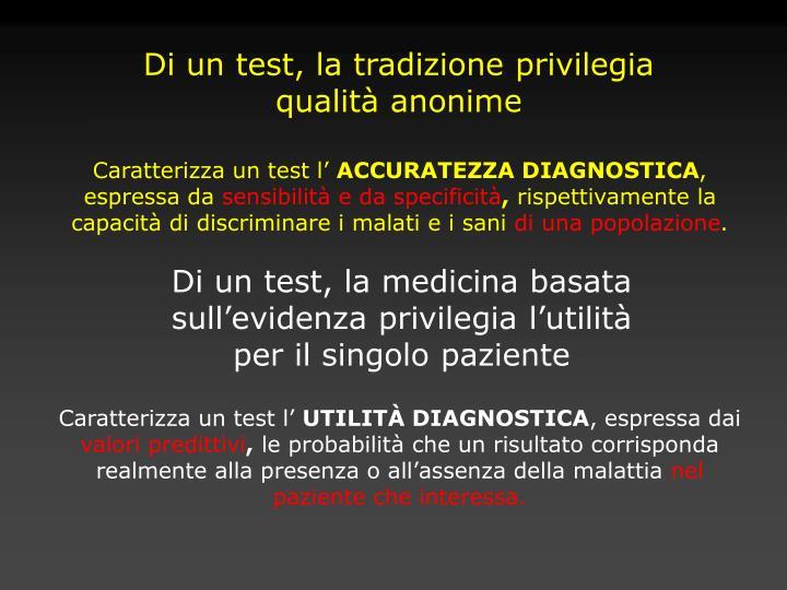 Di un test, la tradizione privilegia  qualità anonime