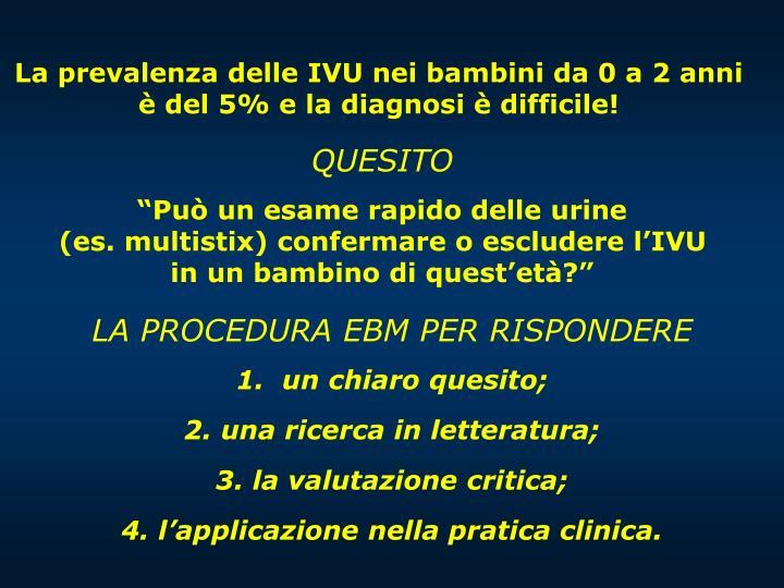La prevalenza delle IVU nei bambini da 0 a 2 anni è del 5% e la diagnosi è difficile!