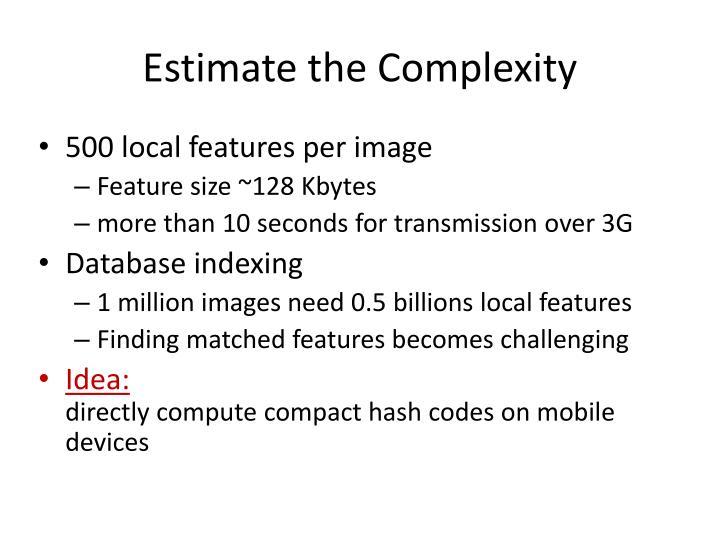 Estimate the Complexity