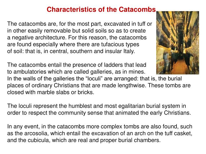Characteristics of the Catacombs