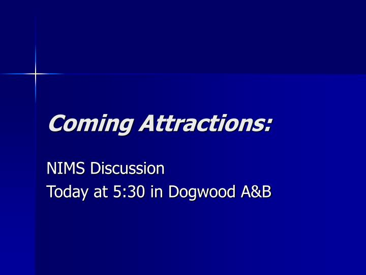 Coming Attractions: