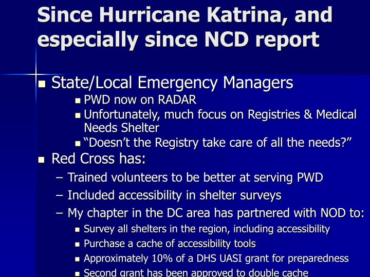 Since Hurricane Katrina, and especially since NCD report