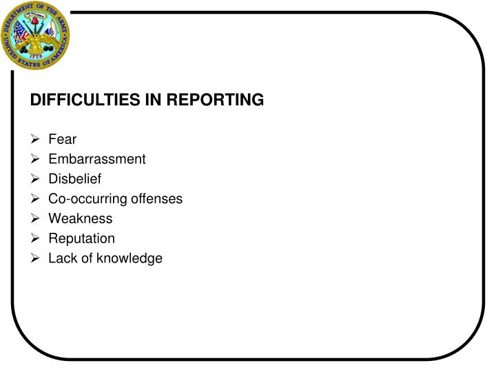 DIFFICULTIES IN REPORTING