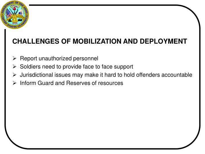 CHALLENGES OF MOBILIZATION AND DEPLOYMENT