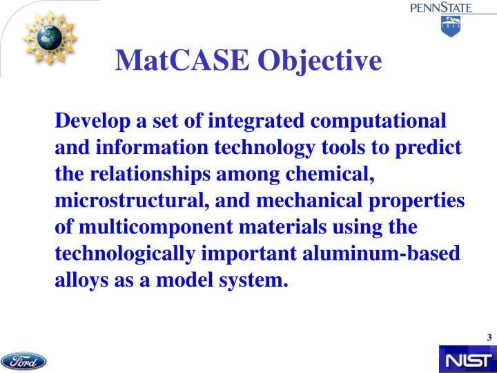 MatCASE Objective