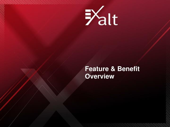 Feature & Benefit Overview