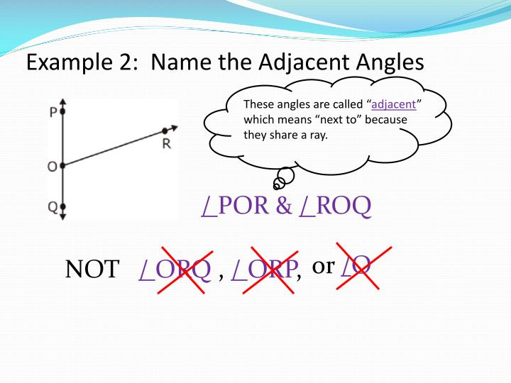 Example 2:  Name the Adjacent Angles