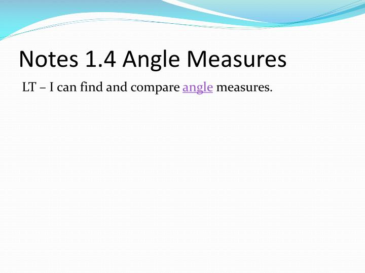 notes 1 4 angle measures