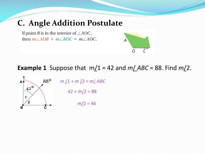C.  Angle Addition Postulate