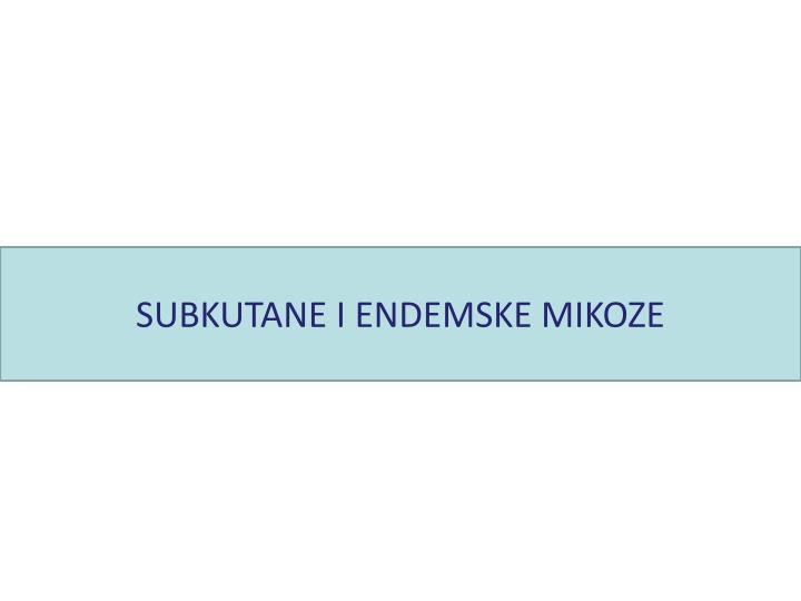 SUBKUTANE I ENDEMSKE MIKOZE