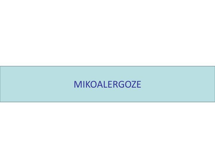 MIKOALERGOZE