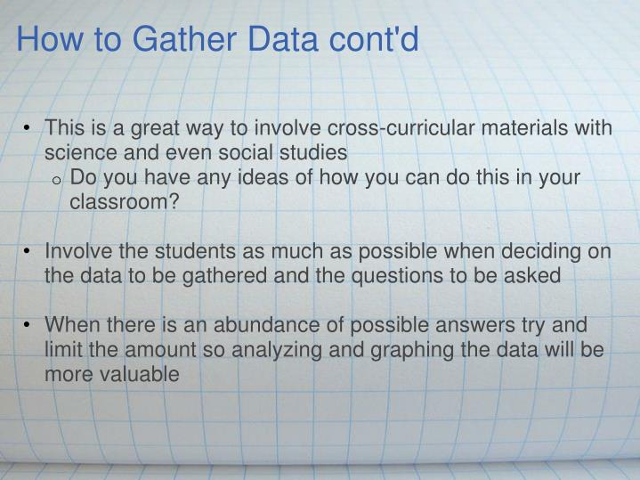 How to Gather Data cont'd